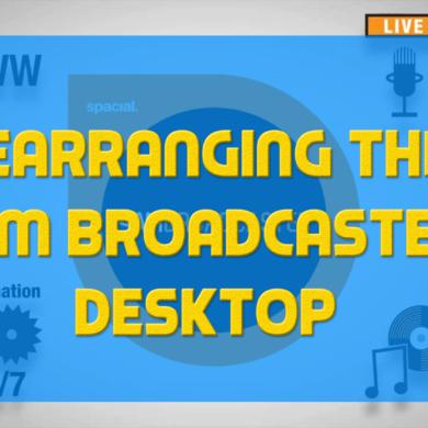 Rearranging The SAM Broadcaster Desktop