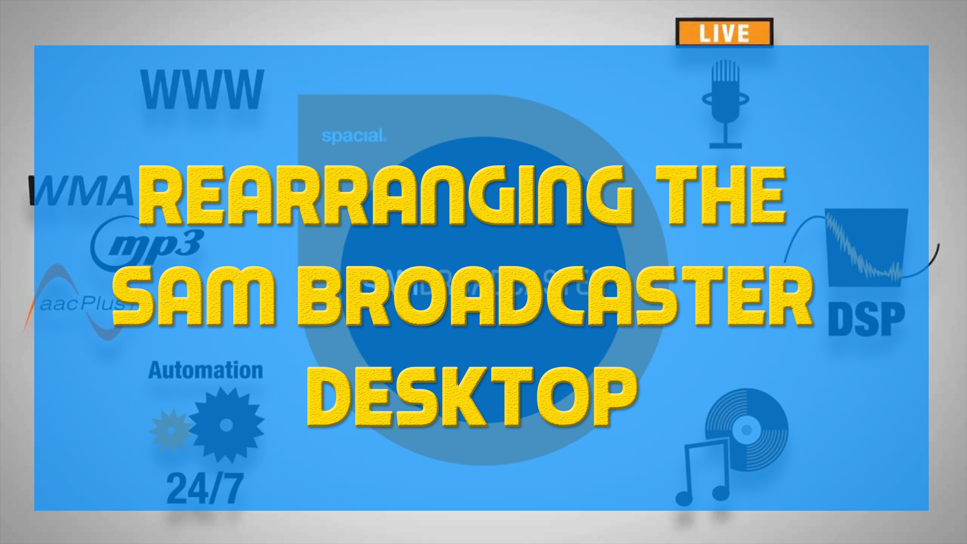 Rearranging The SAM Broadcaster Desktop