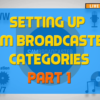 Setting-Up-SAM-Broadcaster-Categories-Part-1