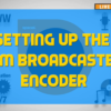 Setting-Up-The-SAM-Broadcaster-Encoder