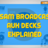 The-SAM-Broadcaster-AUX-Decks-Explained