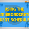 Using-The-SAM-Broadcaster-Event-Scheduler